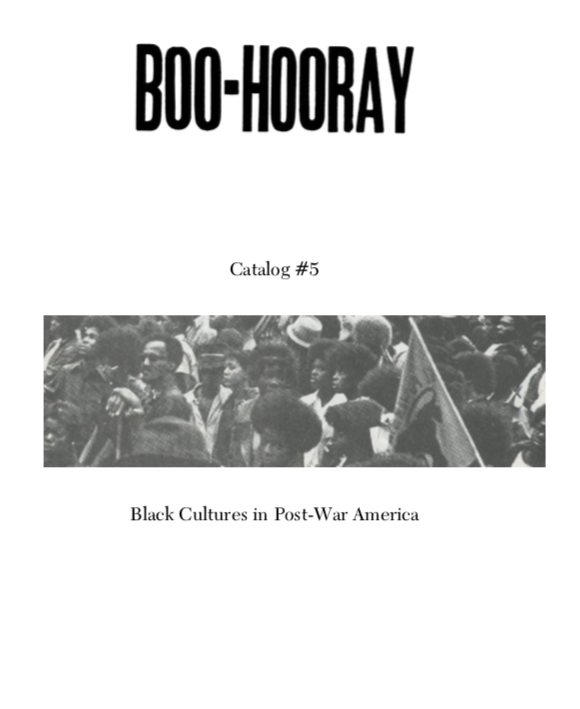Boo-Hooray Catalog #5: Black Cultures in Post-War America