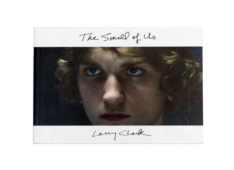 The Smell of Us. Larry Clark.