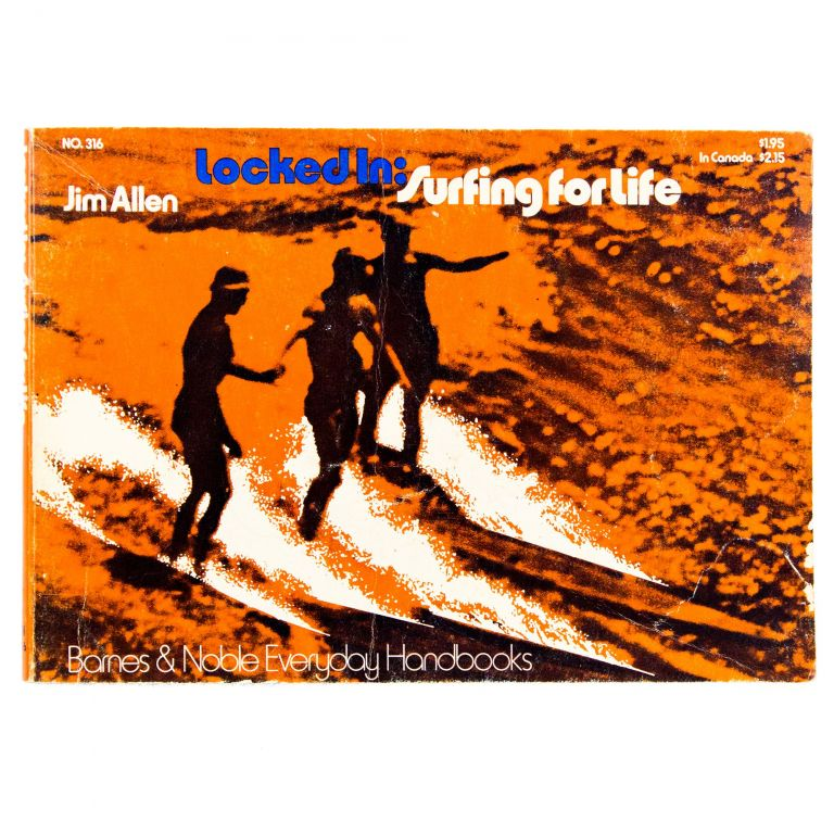 Locked In: Surfing for Life. Jim Allen.