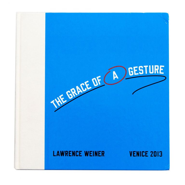 The Grace of a Gesture. Lawrence Weiner.