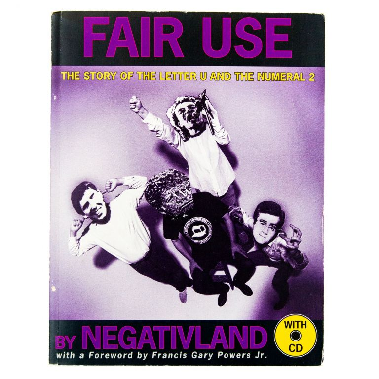 Fair Use: The Story of the Letter U and the Numeral 2. Negativeland.