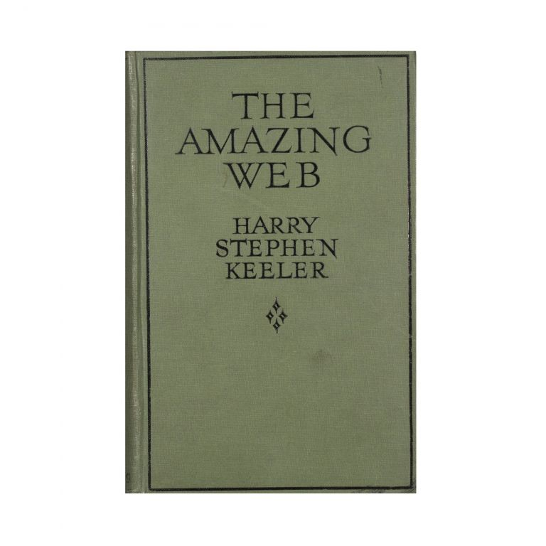 The Amazing Web. Harry Stephen Keeler.