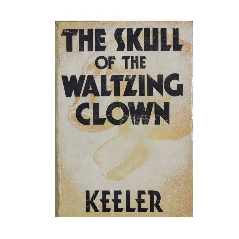 The Skull of the Waltzing Clown. Harry Stephen Keeler.