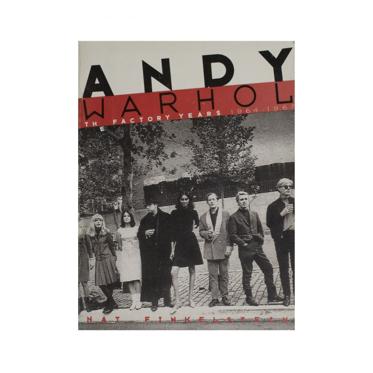 Andy Warhol: The Factory Years, 1964-1967. Nat Finkelstein.