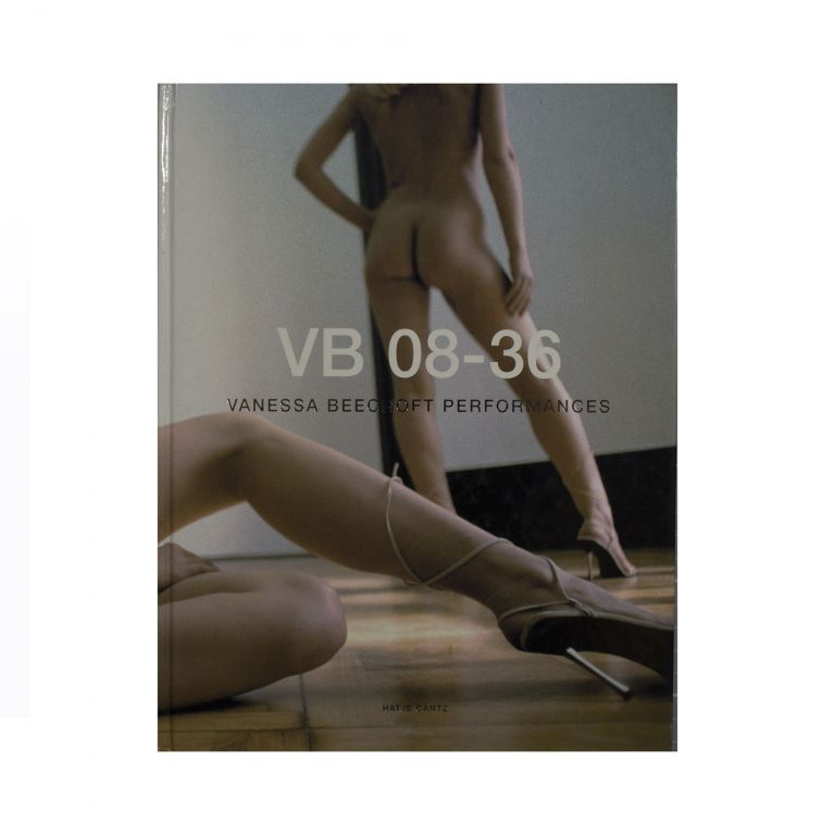 VB 08-36: Vanessa Beecroft Performances. Vanessa Beecroft.