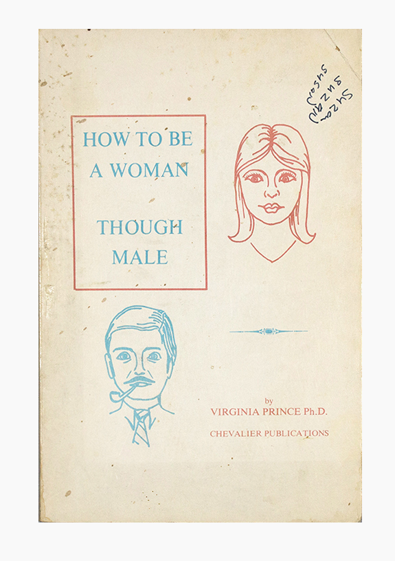 How to be a Woman, Though Male. Virginia Price.