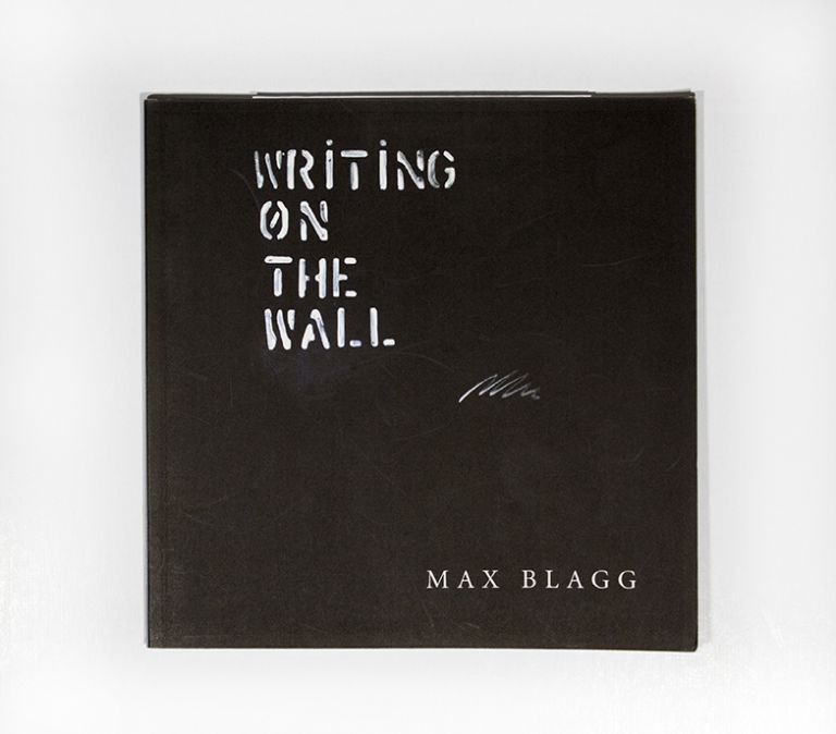 Writing On The Wall. Max Blagg.