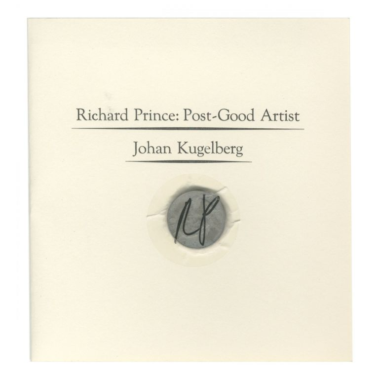 RICHARD PRINCE: POST-GOOD ARTIST [price on request]. BOO-HOORAY/Johan Kugelberg.