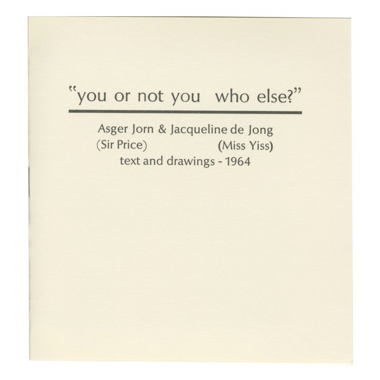 YOU OR NOT YOU WHO ELSE? BOO-HOORAY/Asger Jorn, Jacqueline de Jong.