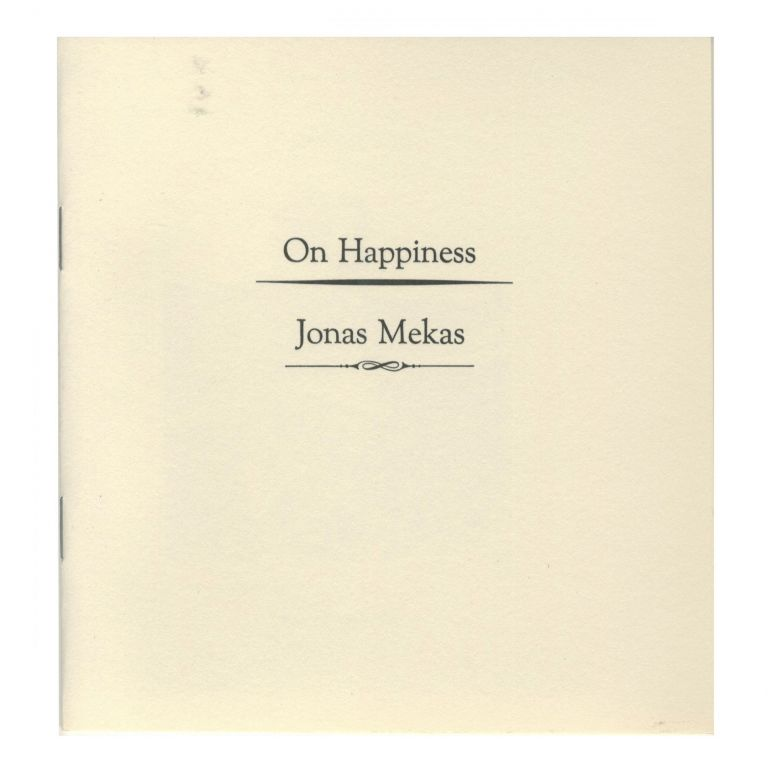 ON HAPPINESS. BOO-HOORAY/Jonas Mekas.