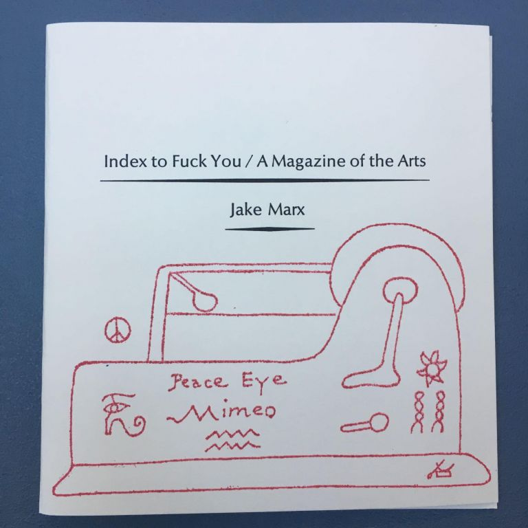 AN INDEX TO FUCK YOU/A MAGAZINE OF THE ARTS. BOO-HOORAY/Jake Marx.