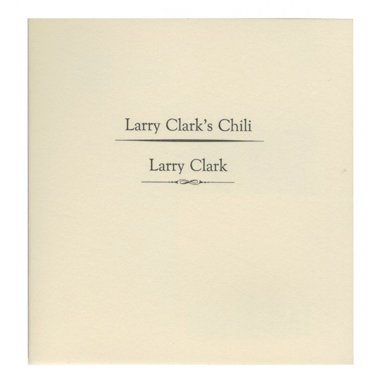 LARRY CLARK'S CHILI. BOO-HOORAY/Larry Clark.
