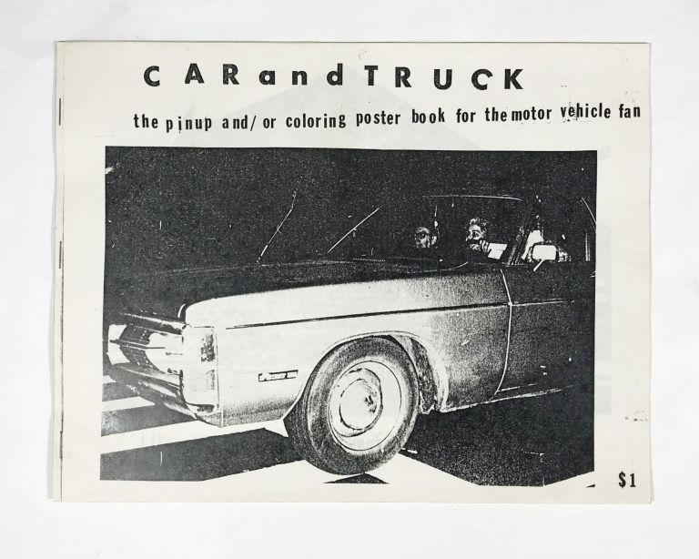 Car and Truck: The Pinup And/or Coloring Poster Book for the Motor Vehicle Fan. Richard Kern.