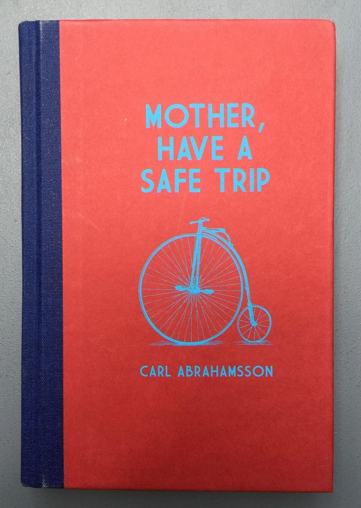 Mother, Have A Safe Trip. Carl Abrahamsson.