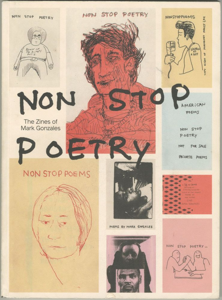 Non Stop Poetry: The Zines of Mark Gonzales [signed with original drawing inside]. Mark Gonzales.