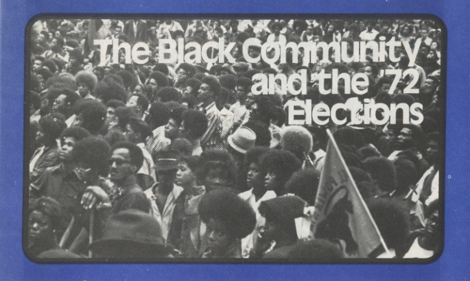 Socialist Workers Party The Black Community and the '72 Elections. Socialist Workers Party.