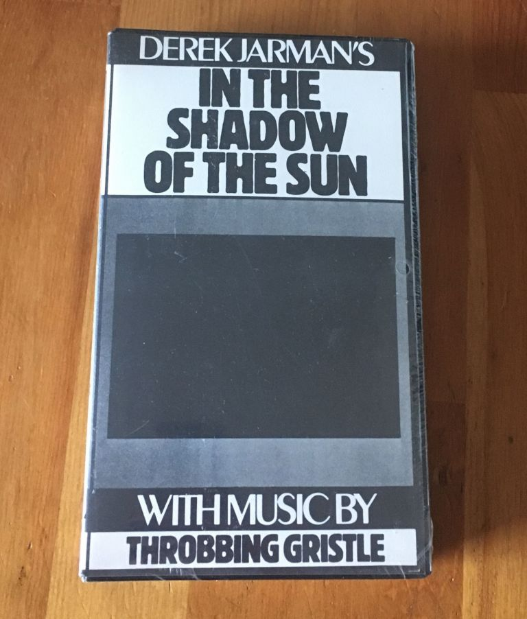 In the Shadow of the Sun. Derek Jarman with, Throbbing Gristle.