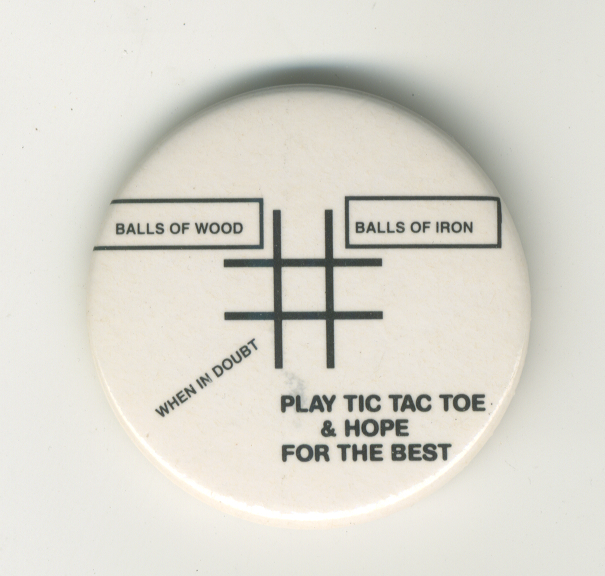 Play Tic Tac Toe & Hope For The Best button. Lawrence Weiner.