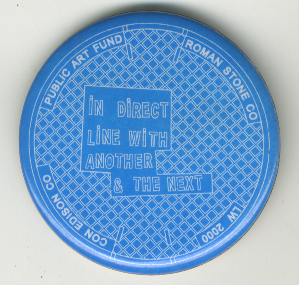 In Direct Line With Another & The Next button. Lawrence Weiner.