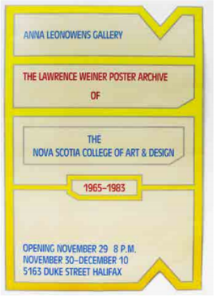 The Lawrence Weiner Poster Archive of The Nova Scotia College of Art & Design [Anna Leonowens Gallery]. Lawrence Weiner.