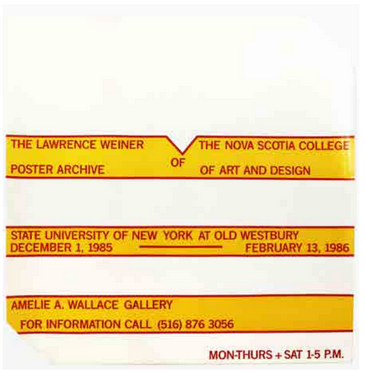 The Lawrence Weiner Poster Archive of The Nova Scotia College of Art & Design [SUNY at Old Westbury]. Lawrence Weiner.