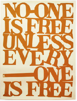 No-One is Free Unless Every-One is Free