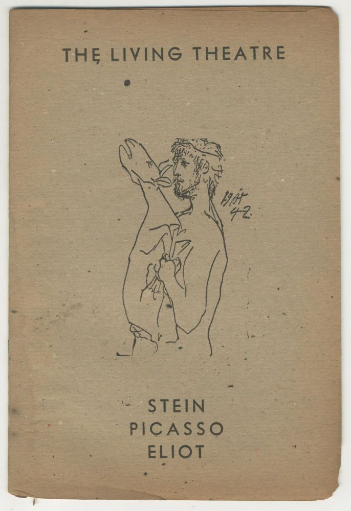 The Living Theatre: Stein Picasso Eliot [with John Cage poetry]. Picasso Stein, John Cage, Eliot.