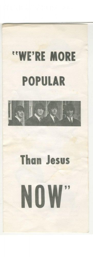 "[The Beatles] ""We're More Popular Than Jesus Now"""