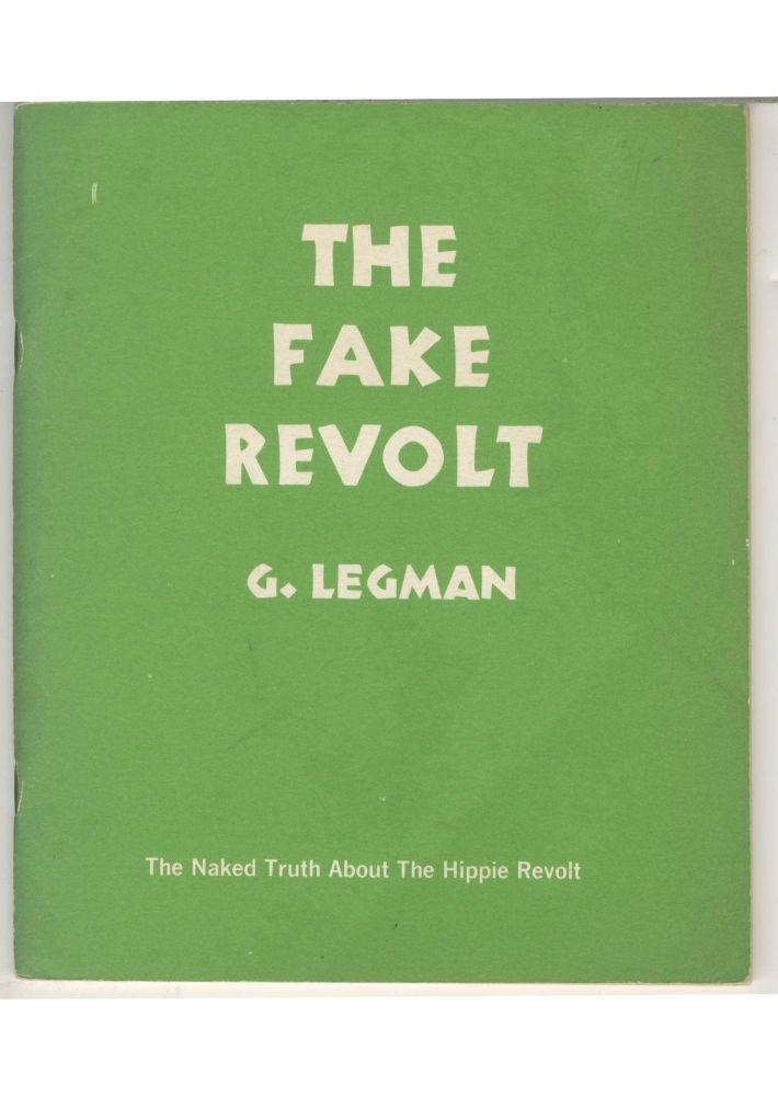 The Fake Revolt: The Naked Truth About The Hippie Revolt. Gershon Legman.