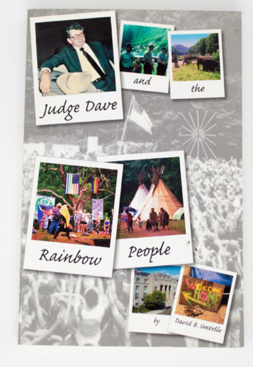 Judge Dave and the Rainbow People [signed and inscribed]. David B. Sentelle.
