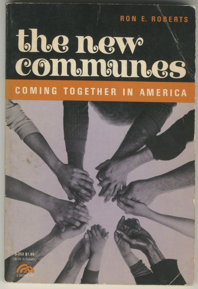 The New Communes: Coming Together in America. Ron E. Roberts.