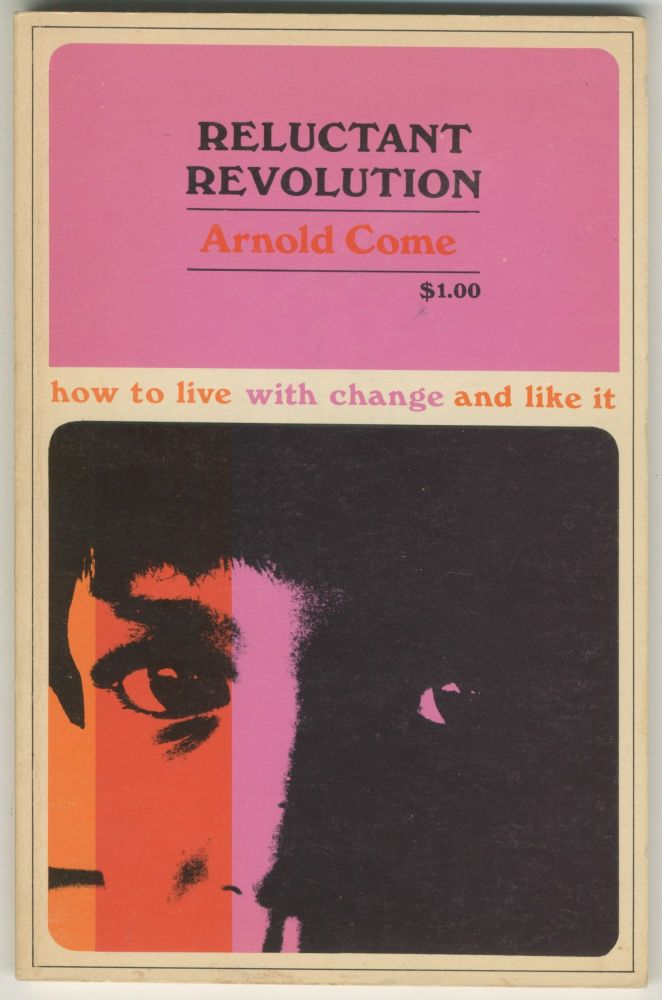 Reluctant Revolution. Arnold Come.
