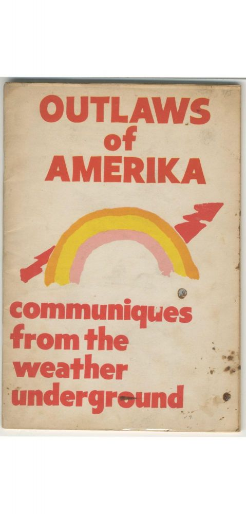 Outlaws of Amerika: Communiques from the Weather Underground