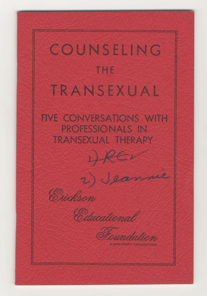 Counseling the Transsexual: Five Conversations with Professionals in Transsexual Therapy