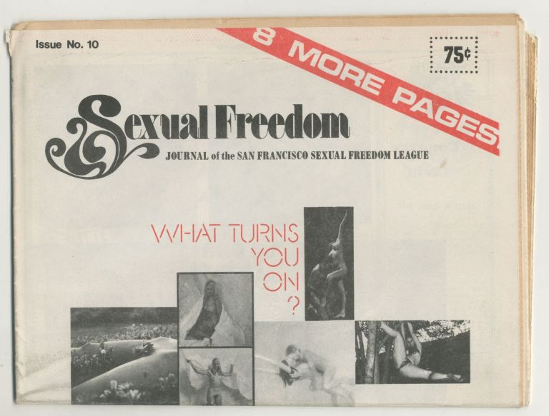 Sexual Freedom: The Journal of the San Francisco Sexual Freedom League, Issue 10. ed Stephen L. W. Greene.