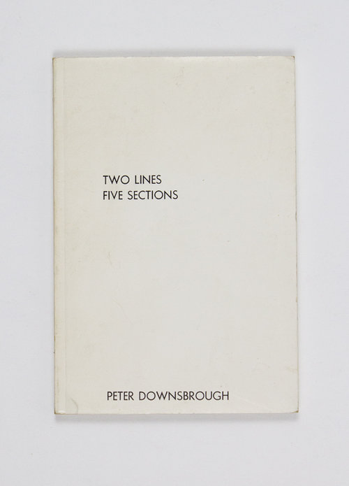 Two Lines Five Sections. Peter Downsbrough.