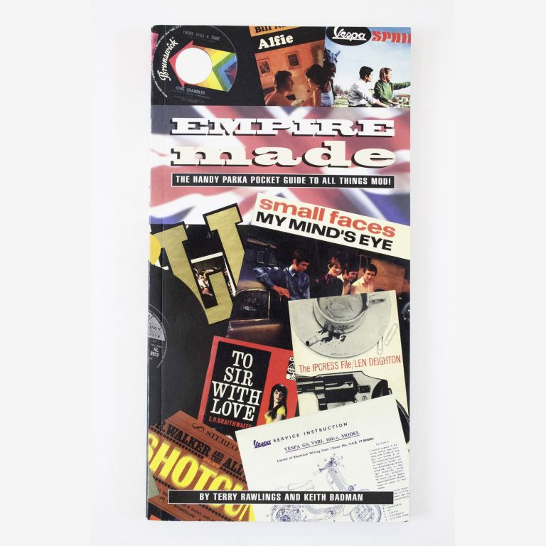 Empire Made: The Handy Parka Pocket Guide to All Things Mod. Keith Badman Terry Rawlings.