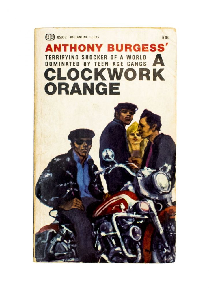 A Clockwork Orange. Anthony Burgess.