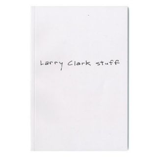 LARRY CLARK STUFF - EXHIBIT CATALOG - JAPANESE EDITION. BOO-HOORAY / Larry Clark