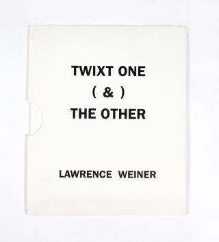 Twixt One (&) The Other. Lawrence Weiner