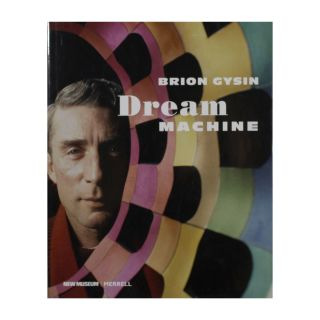 Brion Gysin: Dream Machine. Laura Hoptman