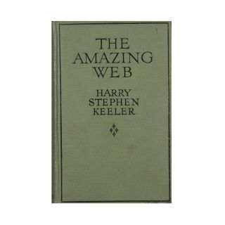 The Amazing Web. Harry Stephen Keeler
