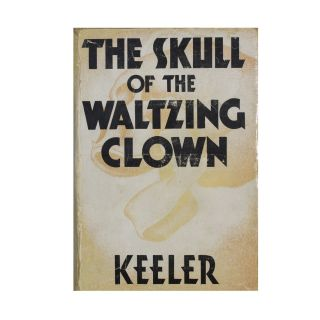 The Skull of the Waltzing Clown. Harry Stephen Keeler