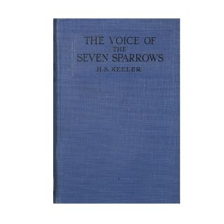 The Voice of the Seven Sparrows. Harry Stephen Keeler