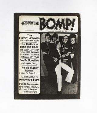 WHO PUT THE BOMP, Spring 1975. Ken Barnes Greg Shaw, eds