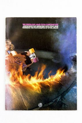 The Freshjive Mad Dog Chronicles: A Retrospective Interview with Tony Alva. Wynn Miller Tony Alva