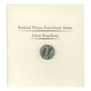 RICHARD PRINCE: POST-GOOD ARTIST [price on request]. BOO-HOORAY/Johan Kugelberg