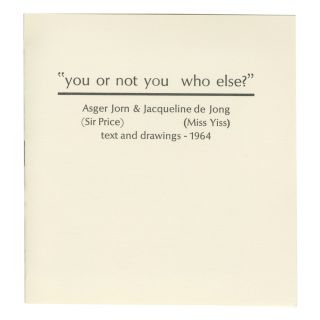 YOU OR NOT YOU WHO ELSE? BOO-HOORAY/Asger Jorn, Jacqueline de Jong