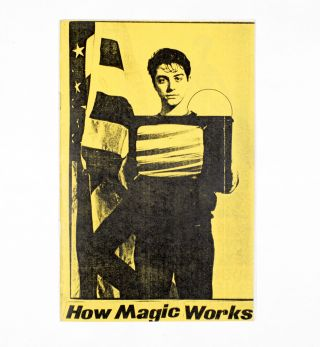 How Magic Works. Richard Kern, M. Houston