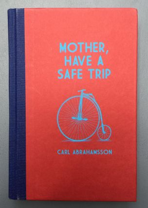 Mother, Have A Safe Trip. Carl Abrahamsson